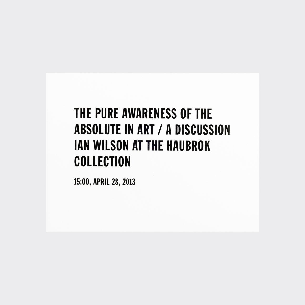 Ian Wilson, The pure awareness of the absolute in art (Einladungskarte) (2013)