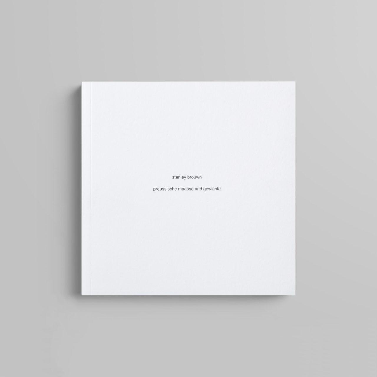 Stanley Brouwn: Preussische Maasse und Gewichte, Wiens Verlag, 2013